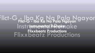 Flict-G - Iba Ka Na Pala Ngayon (Instrumental Remake)