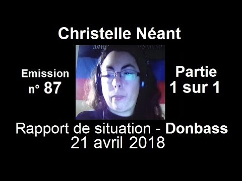 Christelle Néant Donbass SitRep n°87 ~ 21 avril 2018 partie