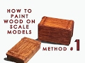 How to paint wood on scale models - Method 1 of 3