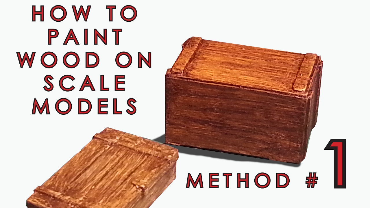 How To Paint Wood On Scale Models Method 1 Of 3