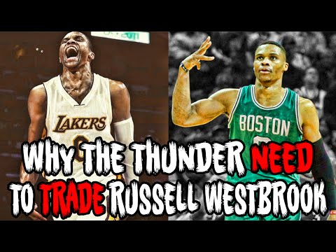Why The Thunder NEED To Trade RUSSELL WESTBROOK!