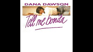 Dana Dawson - Tell me bonita (Single mix)