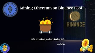 How to Mine Ethereum on Binance Pool | ETH Mining Setup Tutorial | தமிழில்