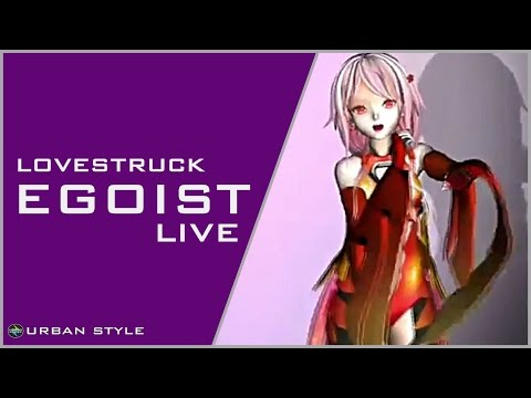 EGOIST【LIVE】/ LoveStruck (LIVE-03)