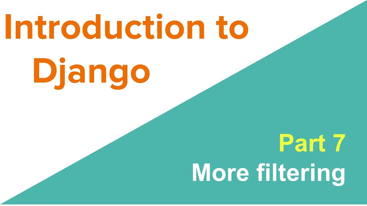 Introduction to Django: Complex filtering
