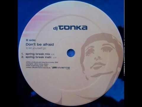 DJ Tonka - Don t Be Afraid (Spring Break Mix)