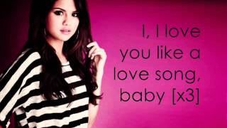 Love You Like A Love Song Baby - Selena Gomez  Lyrics