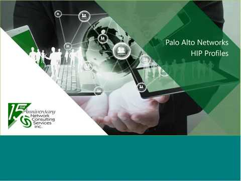 VPN Security Policy – Demo: Implementing Palo Alto Networks HIP Profile
