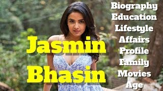 Jasmin Bhasin Biography | Age | Family | Affairs | Lifestyle and Profile