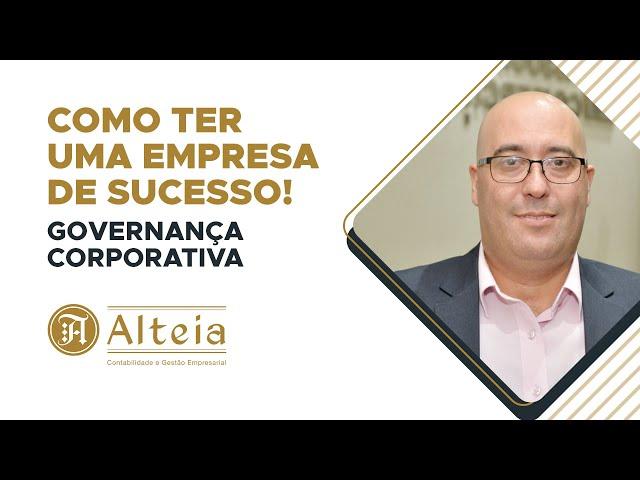 Como ter uma empresa de sucesso - Governança Corporativa