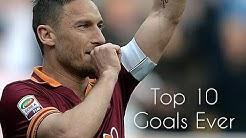 Francesco Totti  - Top 10 Goals ever |HD|