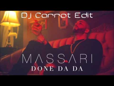 Massari - Done Da Da ( Dj Carrot Edit )
