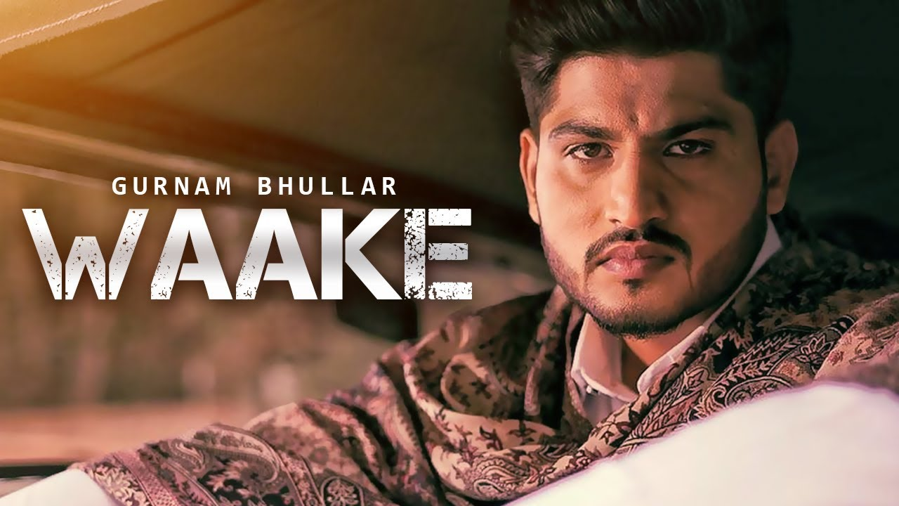 Wakke Mp3 song Download  Gurnam Bhullar