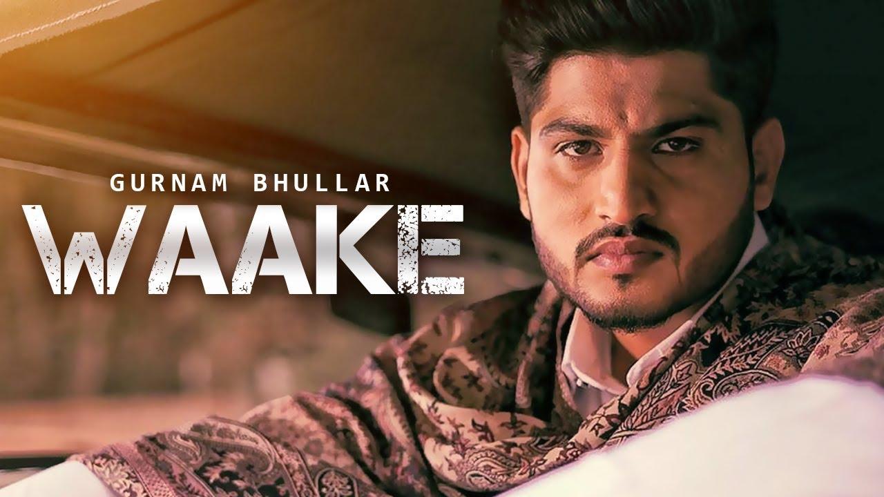 Wakke Mp3 song Download Gurnam Bhullar