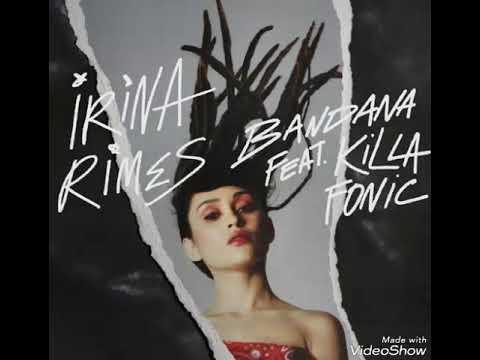 Irina Rimes ft. Killa Fonic - Bandana (Audio)