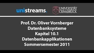 15. Vorlesung Datenbanksysteme - Datenbankapplikationen - Kapitel 10.1 - SS 11 - unistreams