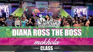Diana Ross The Boss | Mekhola | Urban Dance Week 7 | Pune 2019