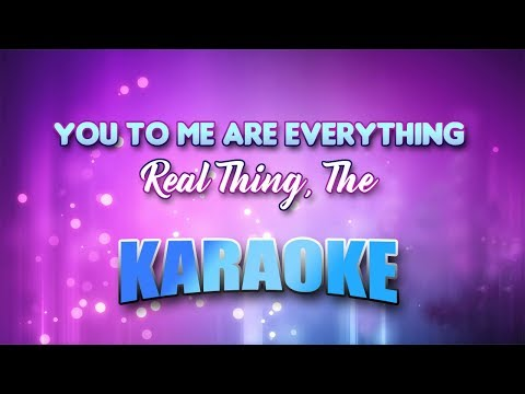 Real Thing, The - You To Me Are Everything (Karaoke version with Lyrics)