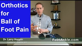Video What are the Best Orthotics for Ball of Foot Pain? With Seattle Podiatrist Dr  Larry Huppi download MP3, 3GP, MP4, WEBM, AVI, FLV Oktober 2018