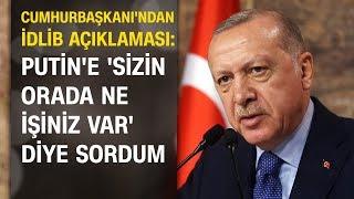 İdlib saldırısı sonrası Cumhurbaşkanı Erdoğan'dan ilk açıklama (konuşmasının tamamı)