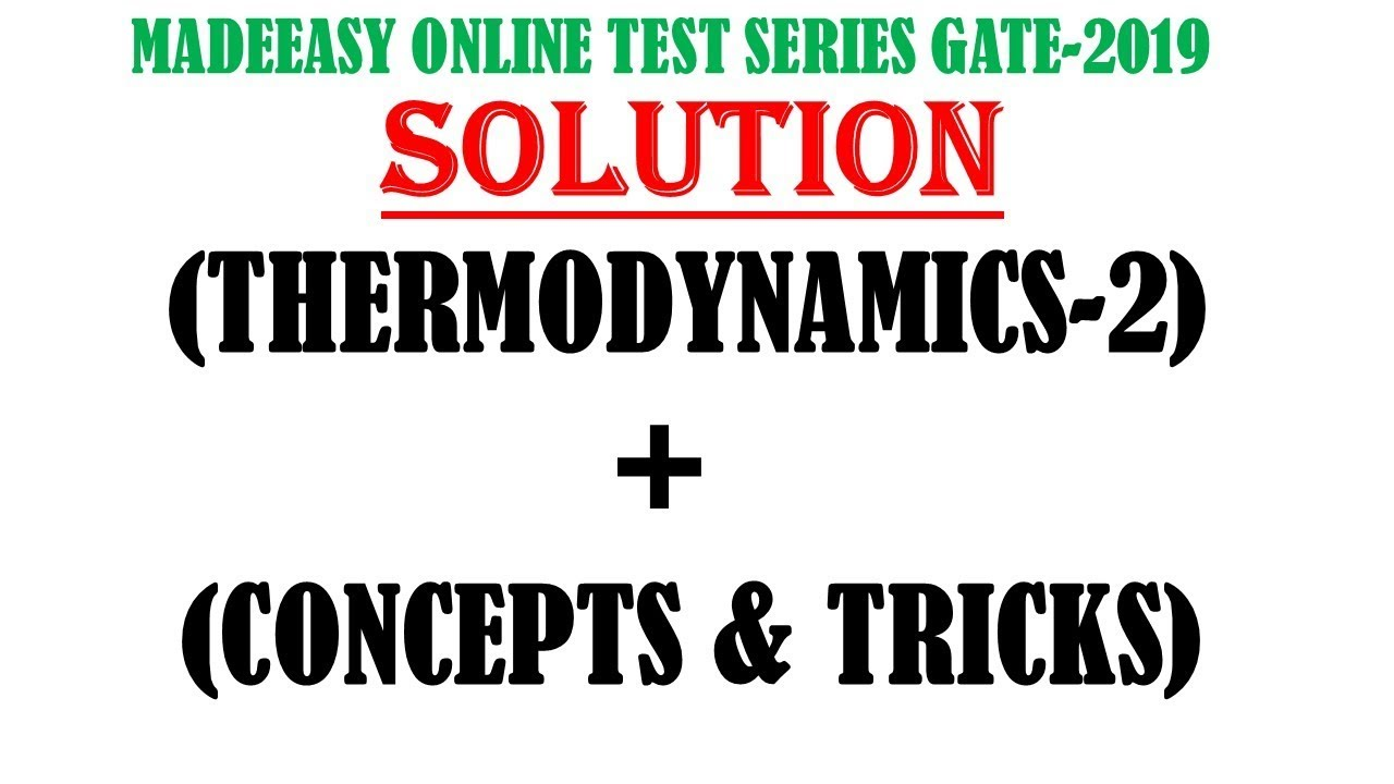SOLUTION || THERMODYNAMICS-2 || MADEEASY ONLINE TEST SERIES FOR GATE 2019