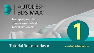 tutorial 3ds max untuk pemula bag 1