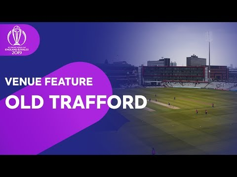 Old Trafford - a Guide to the Historic Venue! | ICC Cricket World Cup 2019