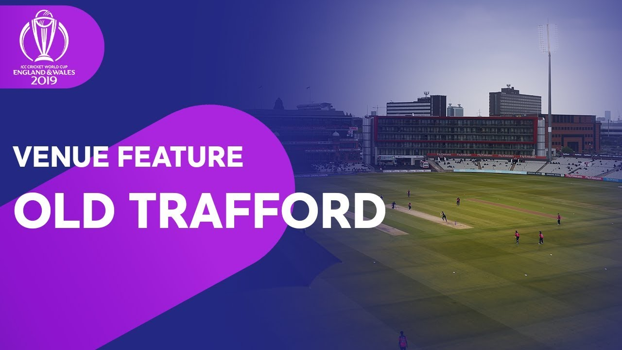 Old Trafford - a Guide to the Historic Venue! | ICC ...
