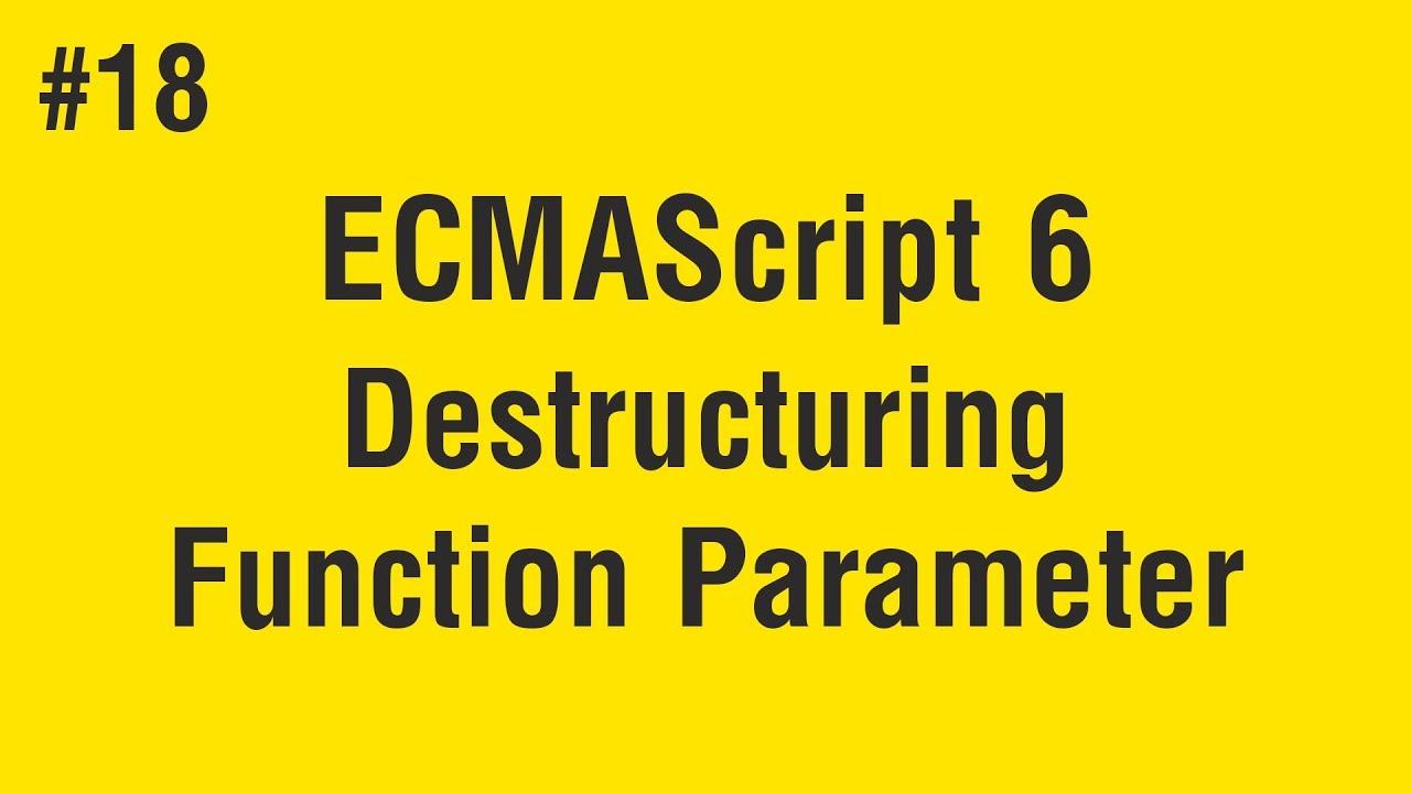 Learn ECMAScript 6 in Arabic #18 - Destructuring Function Parameters