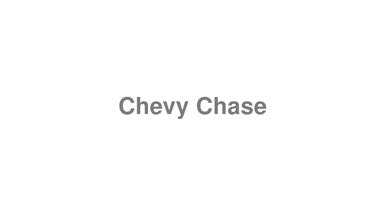 """How to Pronounce """"Chevy Chase"""""""
