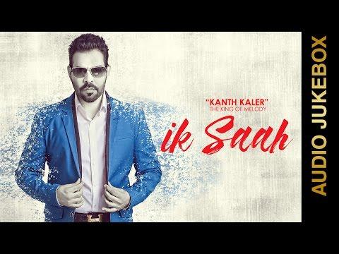 IK SAAH (Full Album)    KANTH KALER    AUDIO JUKEBOX    New Punjabi Songs 2016    MAD 4 MUSIC