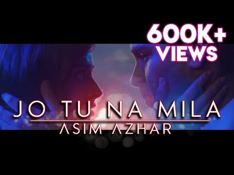 Jo Tu Na Mila - Asim Azhar | Lyrical | Original Soundtrack | 2018