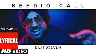 Beedio Call Lyrical Video    CON.FI.DEN.TIAL   Diljit Dosanjh   Latest Song 2018