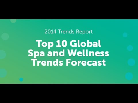 2014 Global Spa & Wellness Trends Forecast Webinar
