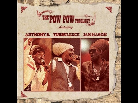 Anthony B - Turbulence - Jah Mason - Pow Pow Triology (Pow Pow Productions) [Full Album]