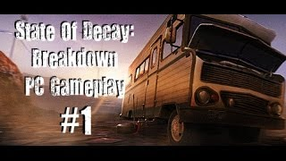 State Of Decay Breakdown DLC - PC Gameplay - Community Help [Part 1]