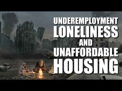 Underemployment, Loneliness, And Unaffordable Housing