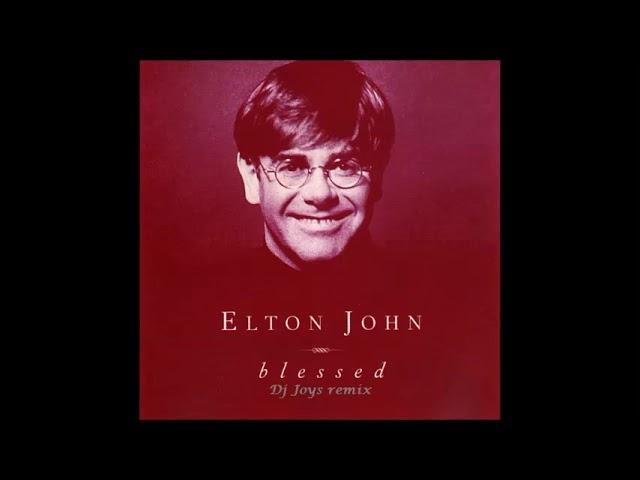 Elton John - Blessed ( Dj Joys remix )