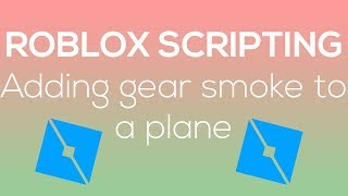 ROBLOX | How to add gear smoke to your plane