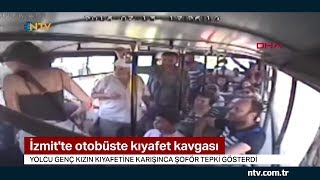 <b>Otobüste</b> kıyafet kavgası (Yolcu genç <b>kızın</b> kıyafetine karışınca şoför ...