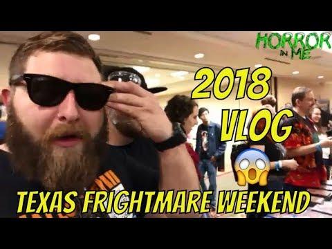 Texas Frightmare Weekend 2018 VLOG w Horror in Me