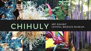 INCREDIBLE CHIHULY GLASS ART EXHIBIT at Crystal Bridges Museum | Bentonville Arkansas