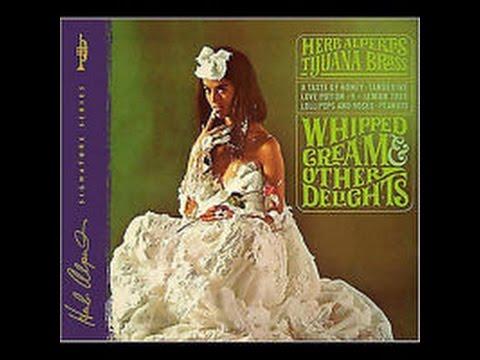 Herb Alpert's Tijuana Brass: Whipped Cream & Other Delights (Full CD)