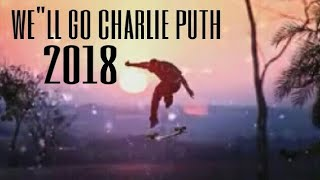 "We""ll go Charlie Puth new song 2018"