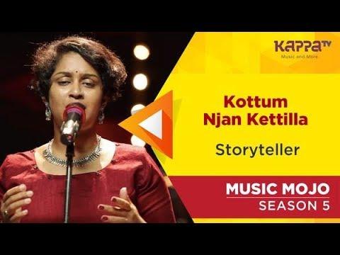 Kottum Njan Kettilla - Storyteller - Music Mojo Season 5 - Kappa TV