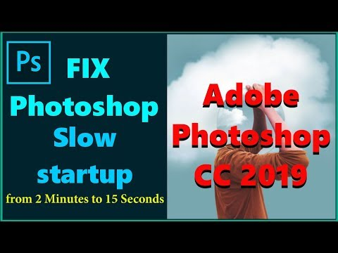 How To Fix PHOTOSHOP CC 2019 Slow Startup