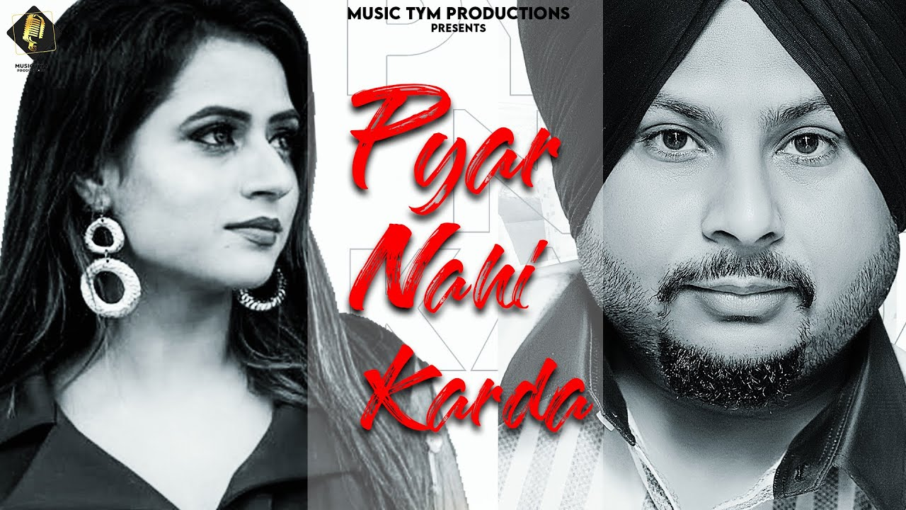 Pyar Nahi Karda (Full Song) : Harvinder Harry | Urban Desi | New Punjabi Song 2020 | Music Tym