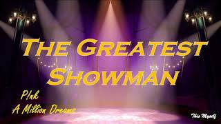 P!nk - A Million Dreams Ost The Greatest Showman
