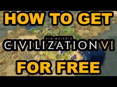 HOW TO GET CIVILIZATION VI FOR FREE!!!! NO SURVEYS, NO VIRUSES, 100% FREE