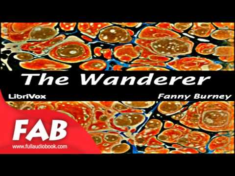 The Wanderer Part 1/4 Full Audiobook by Fanny BURNEY by General Fiction Audiobook
